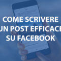 come-scrivere-un-post-efficace-su-facebook