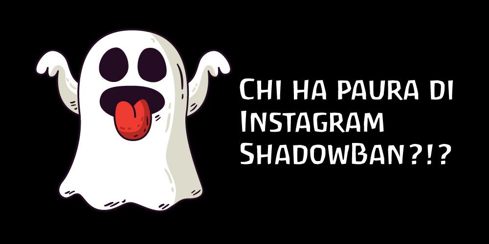 """Shadowban Instagram: la penalizzazione """"oscura"""""""