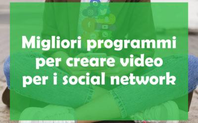 Migliori programmi per creare video per i social network